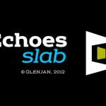 Echoes Slab