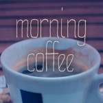 Morning Caffee